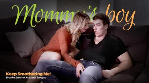 [MommysBoy] Brooke Banner (Keep Smothering Me! / 06.24.2021)